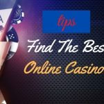 Tips To Find The Best Online Casinos