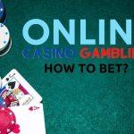 how to bet online casino gambling